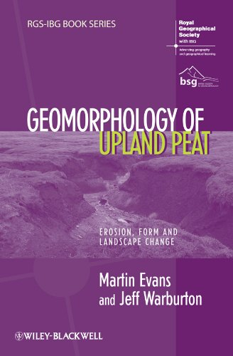 9781444337419: Geomorphology of Upland Peat: Erosion, Form and Landscape Change (RGS-IBG Book Series)