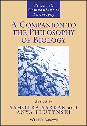 9781444337853: A Companion to the Philosophy of Biology (Blackwell Companions to Philosophy)