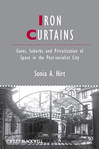 9781444338263: Iron Curtains: Gates, Suburbs and Privatization of Space in the Post-socialist City