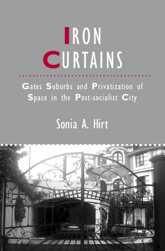 9781444338270: Iron Curtains: Gates, Suburbs and Privatization of Space in the Post-socialist City (Studies in Urban and Social Change)