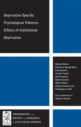 Deprivation-Specific Psychological Patterns: Effects of Institutional Deprivation: Rutter, Sir Michael