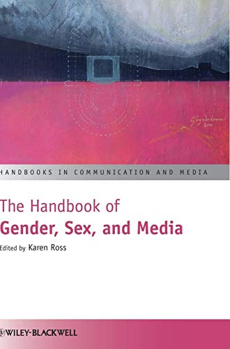 THE HANDBOOK OF GENDER, SEX, AND MEDIA.: ROSS, Karen (Ed.),