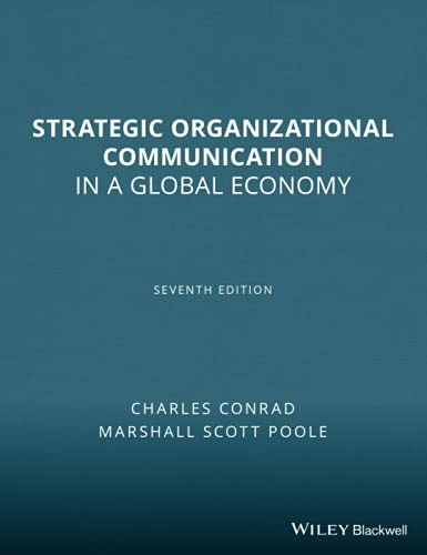 Strategic Organizational Communication: In a Global Economy, 7th Edition Format: Paperback: Charles...