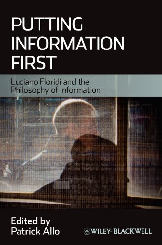 9781444338676: Putting Information First: Luciano Floridi and the Philosophy of Information