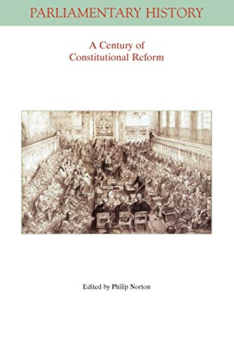 9781444338942: A Century of Constitutional Reform (Parliamentary History Book Series)