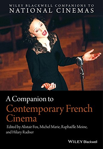 A Companion to Contemporary French Cinema (CNCZ - Wiley Blackwell Companions to National Cinemas): ...
