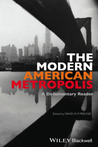 9781444339000: The Modern American Metropolis: A Documentary Reader (Uncovering the Past: Documentary Readers in American History)
