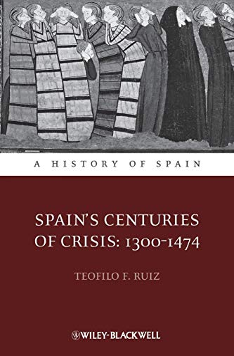 9781444339734: Spain's Centuries of Crisis: 1300 - 1474