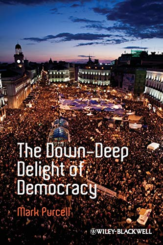 9781444349986: The Down-Deep Delight of Democracy
