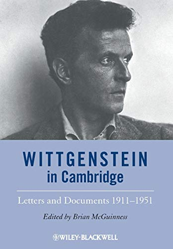 9781444350890: Wittgenstein in Cambridge: Letters and Documents 1911-1951, 4th Edition