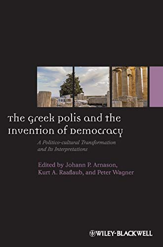 9781444351064: The Greek Polis and the Invention of Democracy: A Politico-cultural Transformation and Its Interpretations