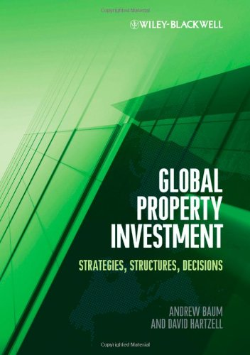 Global Property Investment: Strategies, Structures, Decisions: Andrew E. Baum;