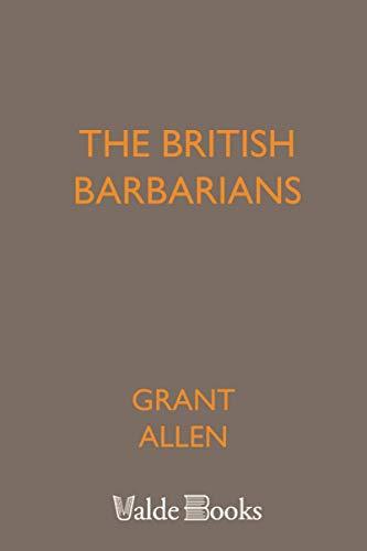 9781444400960: The British Barbarians