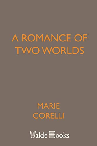 9781444401400: A Romance of Two Worlds