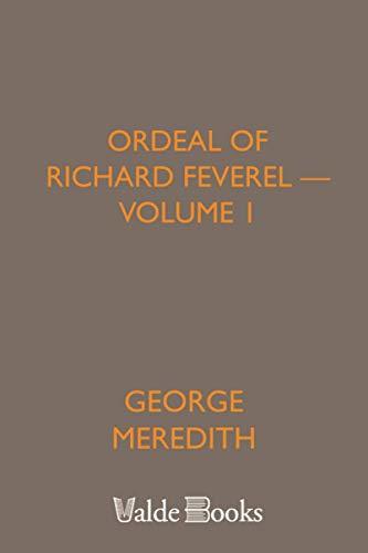 Ordeal of Richard Feverel - Volume 1: Meredith, George