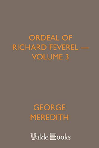 Ordeal of Richard Feverel - Volume 3: Meredith, George