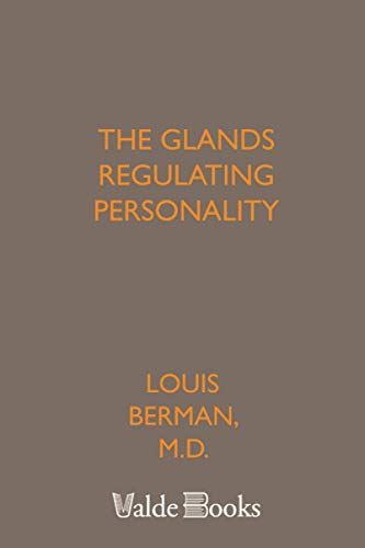 9781444403251: The Glands Regulating Personality