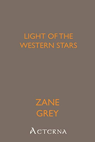 Light of the Western Stars (1444406922) by Zane, .