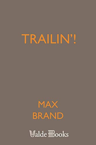 Trailin'! (1444407686) by Max Brand