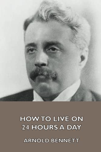 9781444413953: How to Live on 24 Hours a Day
