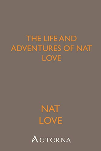 9781444416954: The Life and Adventures of Nat Love