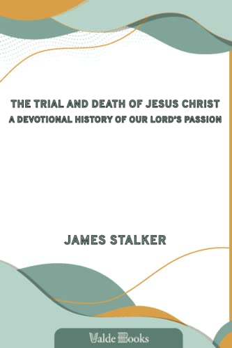 9781444418316: The Trial and Death of Jesus Christ