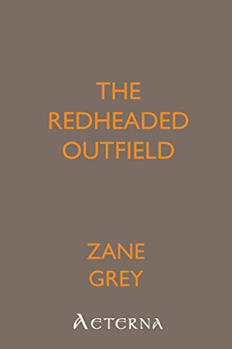 The Redheaded Outfield: Zane