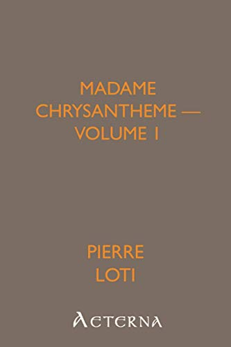 Madame Chrysantheme: -  Volume 1 (1444420135) by Pierre, .