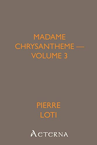 Madame Chrysantheme: -  Volume 3 (1444420151) by Pierre, .