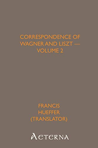 9781444420500: Correspondence of Wagner and Liszt — Volume 2
