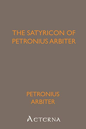 The Satyricon of Petronius Arbiter (9781444427332) by Petronius