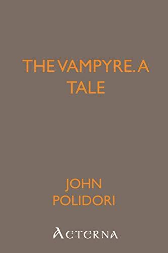 The Vampyre; a Tale: John William Polidori