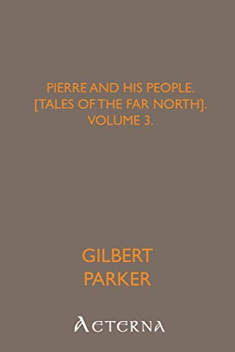 9781444430622: Pierre and His People, [Tales of the Far North], Volume 3.