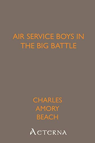 9781444432541: Air Service Boys in the Big Battle