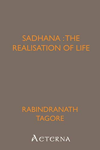 9781444434460: Sadhana : the realisation of life