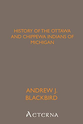 9781444435474: History of the Ottawa and Chippewa Indians of Michigan