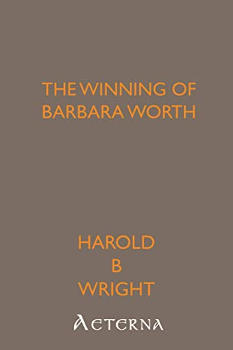 9781444435528: The Winning of Barbara Worth