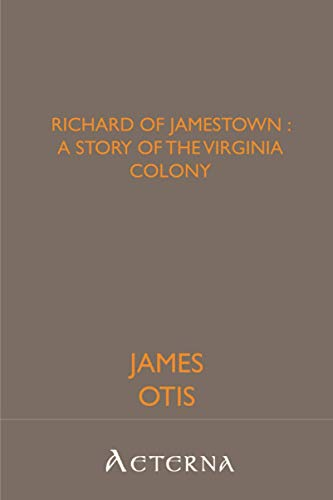 9781444437782: Richard of Jamestown : a Story of the Virginia Colony
