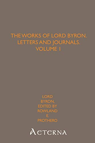 9781444445060: The Works of Lord Byron, Letters and Journals, Volume 1
