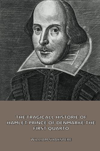 The Tragicall Historie of Hamlet, Prince of Denmarke. The First ('Bad') Quarto: William
