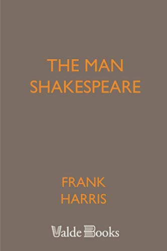 The Man Shakespeare (9781444445602) by Frank Harris