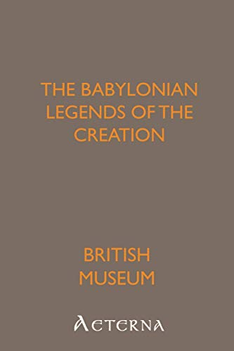 9781444449587: The Babylonian Legends of the Creation
