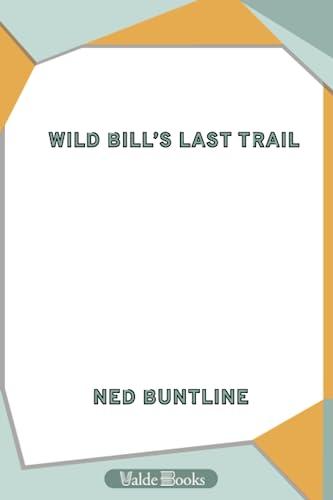 9781444452402: Wild Bill's Last Trail: NULL