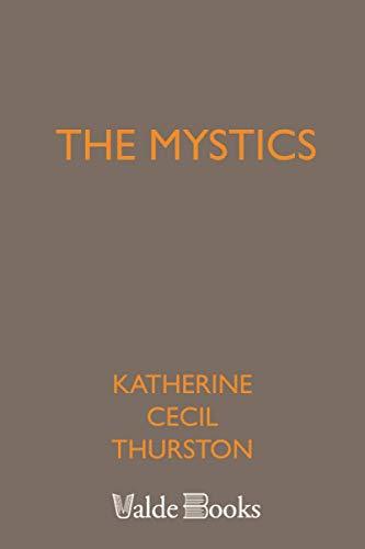 The Mystics: Katherine Cecil Thurston