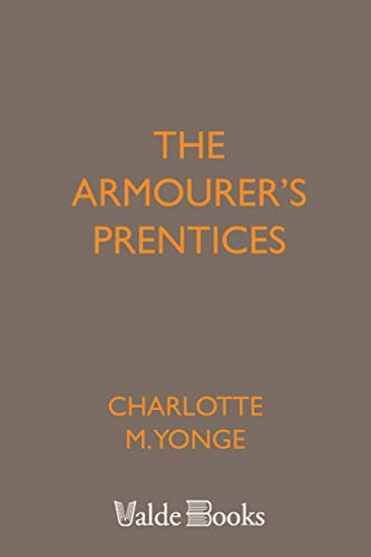 The Armourer's Prentices: NULL (9781444452747) by Yonge, NULL Charlotte M.