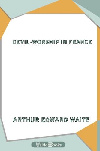 9781444453041: Devil-Worship in France