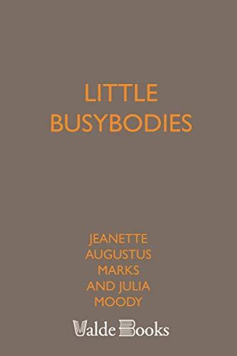Little Busybodies: Moody, Julia