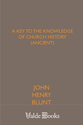 9781444454901: A Key to the Knowledge of Church History (Ancient)