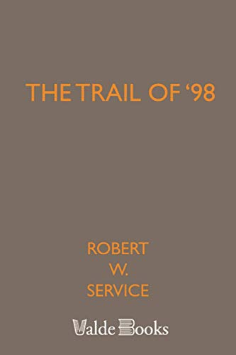 9781444455069: The Trail of '98
