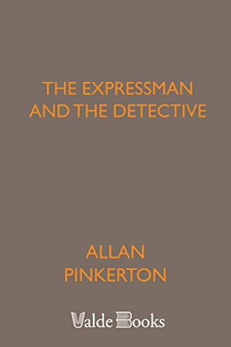 The Expressman and the Detective: Pinkerton, Allan
